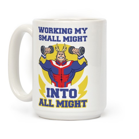 Working My Small Might Into All Might - My Hero Academia Coffee Mug