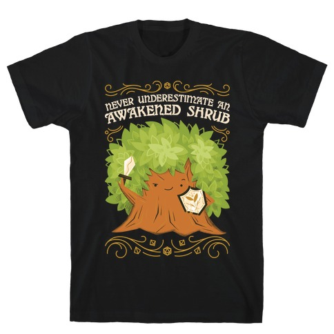 Awakened Shrub T-Shirt
