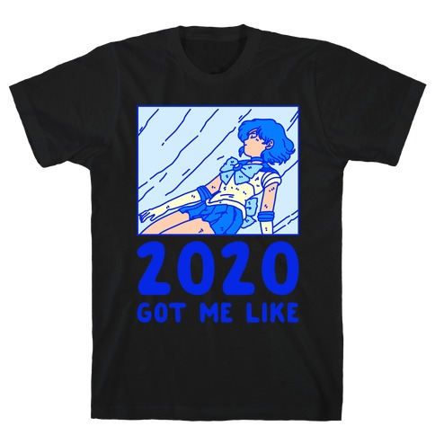 2020 Got Me Like Dying Sailor Mercury T-Shirt