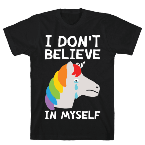 I Don't Believe In Myself Unicorn Mens T-Shirt