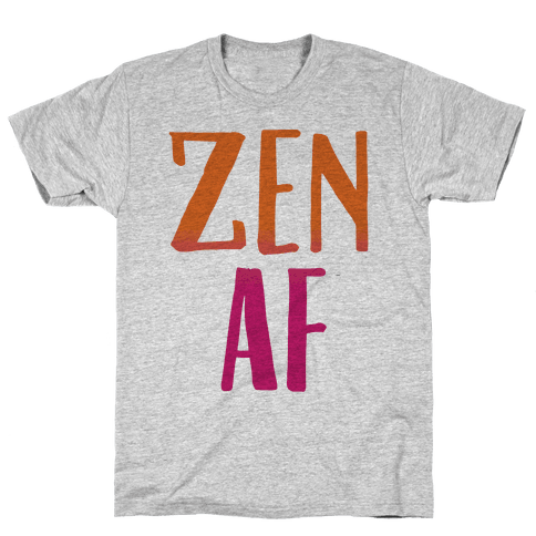 Zen Af  Mens T-Shirt