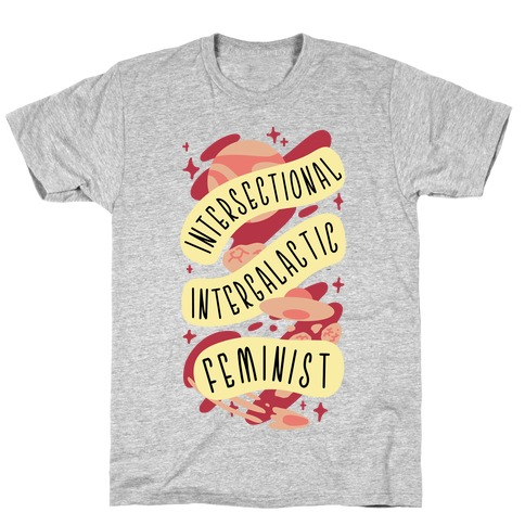 Intersectional Intergalactic Feminist T-Shirt