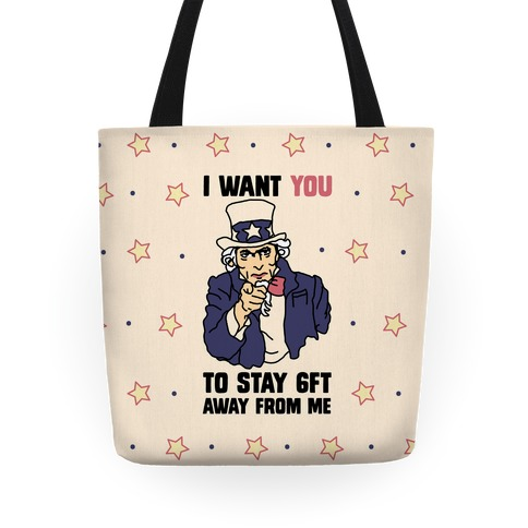 I Want You to Stay 6Ft Away From Me Uncle Sam Tote
