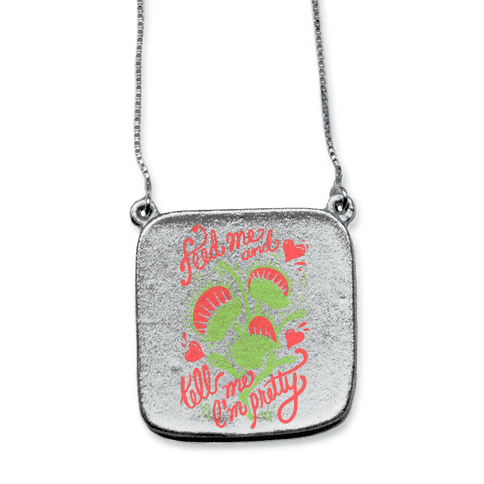 Venus Fly Trap: Feed Me And Tell Me I'm Pretty necklace