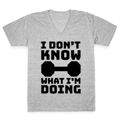 I Don't Know What I'm Doing V-Neck Tee Shirt