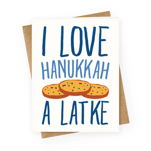 I Love Hanukkah A Latke Parody Greeting Card