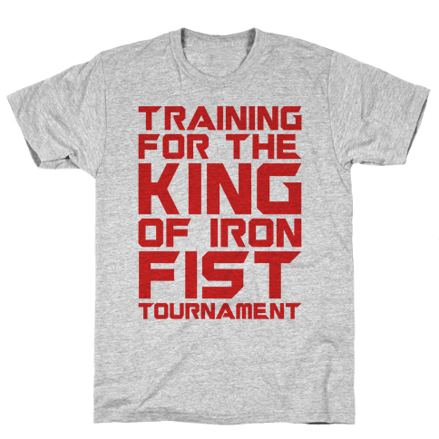 Training For The King of Iron Fist Tournament Parody Mens T-Shirt