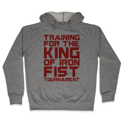 Training For The King of Iron Fist Tournament Parody Hooded Sweatshirt
