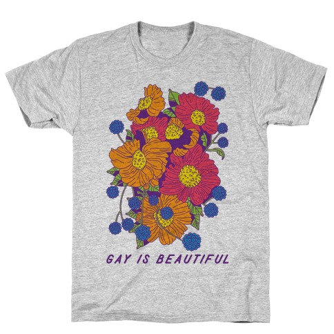 Gay is Beautiful T-Shirt