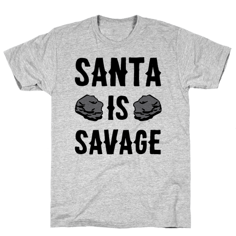 Santa Is Savage Mens T-Shirt