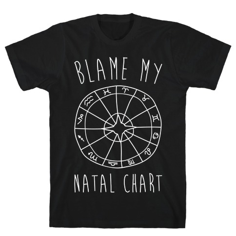 Blame My Natal Chart White Print T-Shirt