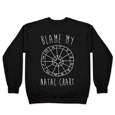 Blame My Natal Chart White Print Pullover