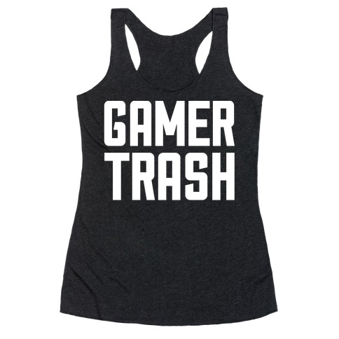 Gamer Trash Racerback Tank Top