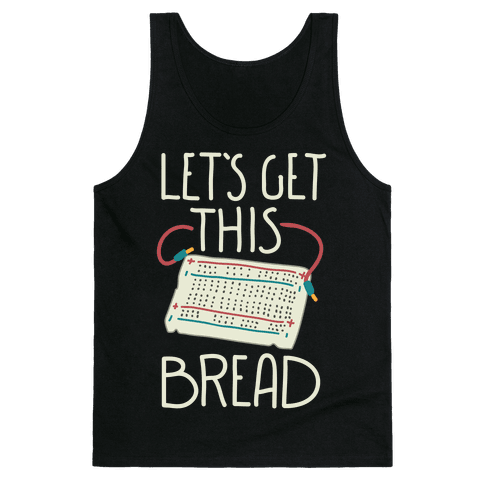 Let's Get this Breadboard Tank Top