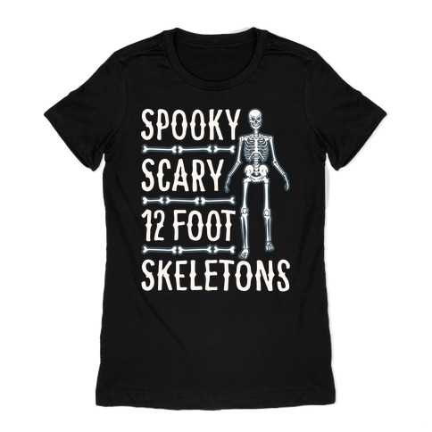 Spooky Scary 12 Foot Skeletons Parody White Print Womens T-Shirt