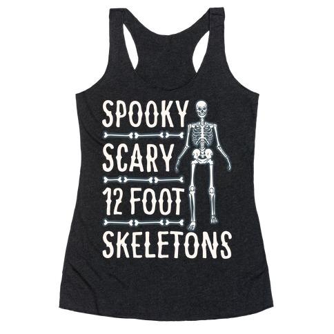 Spooky Scary 12 Foot Skeletons Parody White Print Racerback Tank Top
