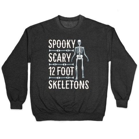 Spooky Scary 12 Foot Skeletons Parody White Print Pullover