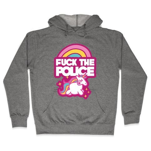 F*** The Police (Unicorn) Hooded Sweatshirt