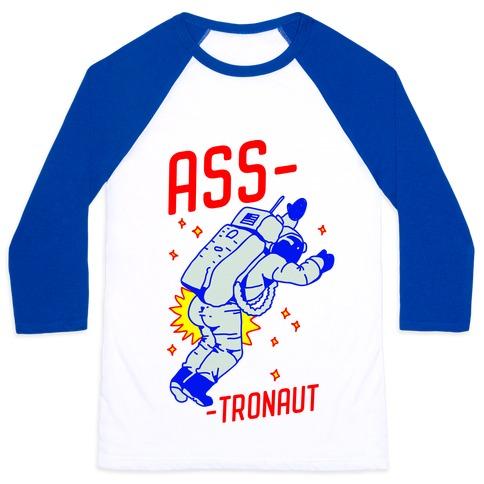 Ass-tronaut Baseball Tee