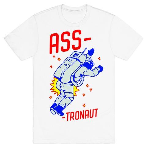 Ass-tronaut T-Shirt