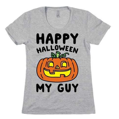 Happy Halloween My Guy Womens T-Shirt