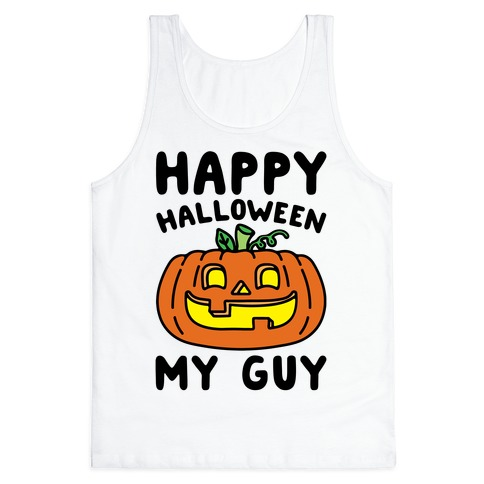 Happy Halloween My Guy Tank Top