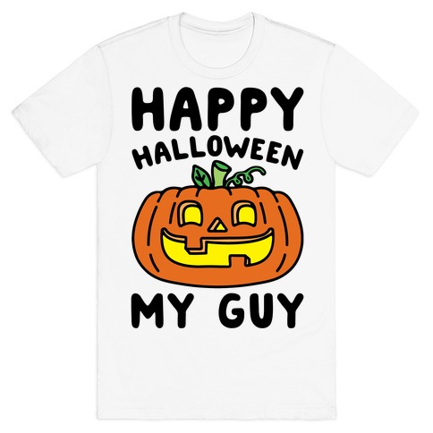 Happy Halloween My Guy T-Shirt