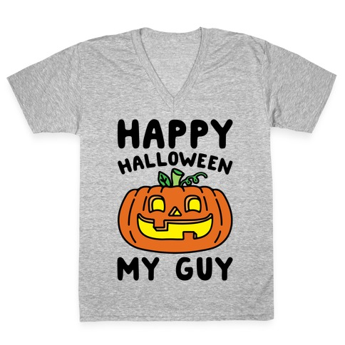 Happy Halloween My Guy V-Neck Tee Shirt