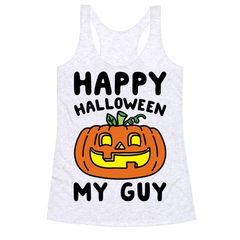 Happy Halloween My Guy Racerback Tank Top