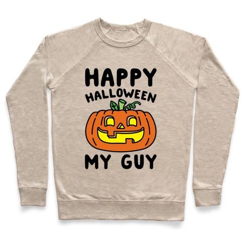 Happy Halloween My Guy Pullover