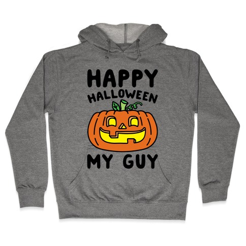 Happy Halloween My Guy Hooded Sweatshirt