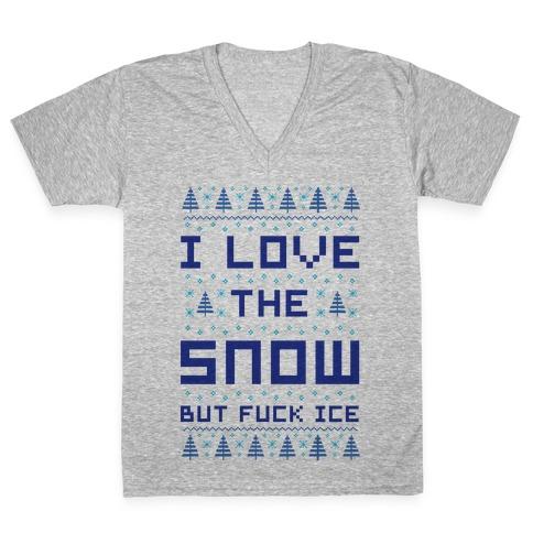 I Love the Snow But F*** Ice V-Neck Tee Shirt