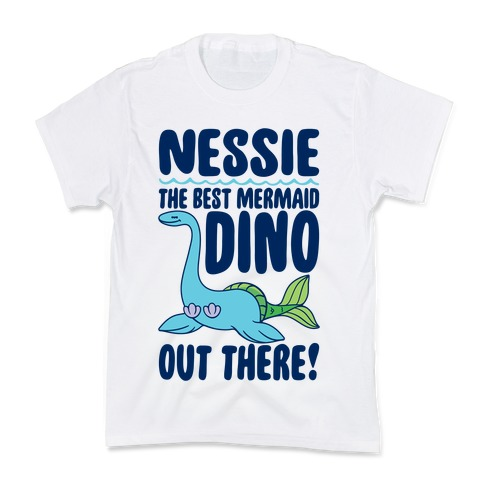 Nessie The Best Mermaid Dino Out There Kids T-Shirt