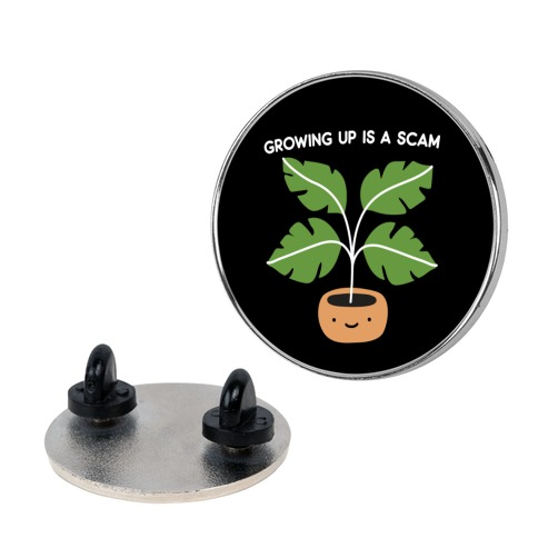 Growing Up Is A Scam Pin