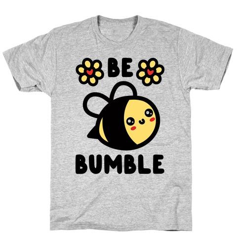 Be Bumble T-Shirt