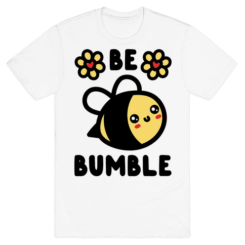 Be Bumble Mens T-Shirt