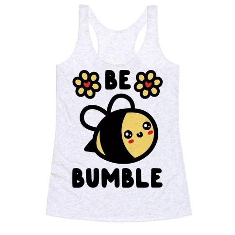 Be Bumble Racerback Tank Top