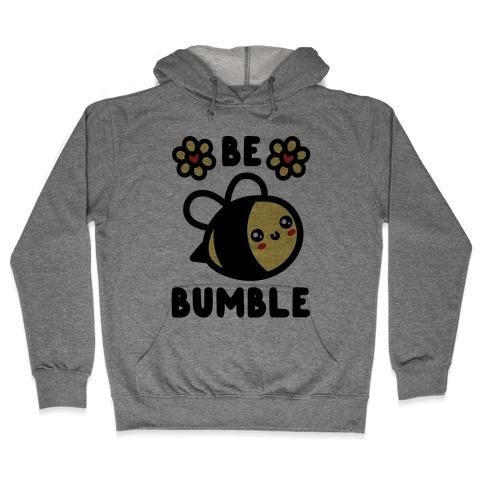 Be Bumble Hooded Sweatshirt