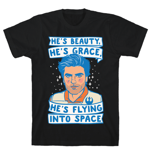 He's Beauty He's Grace He's Flying Into Outer Space Parody White Print Mens T-Shirt