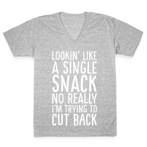 Looking Like a Single Snack V-Neck Tee Shirt