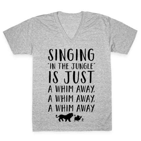 Singing In The Jungle Is Just A Whim Away V-Neck Tee Shirt