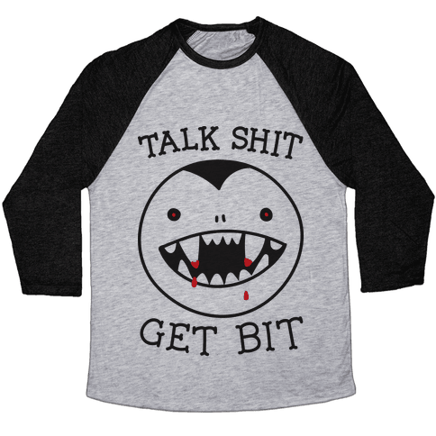 Talk Shit Get Bit Baseball Tee