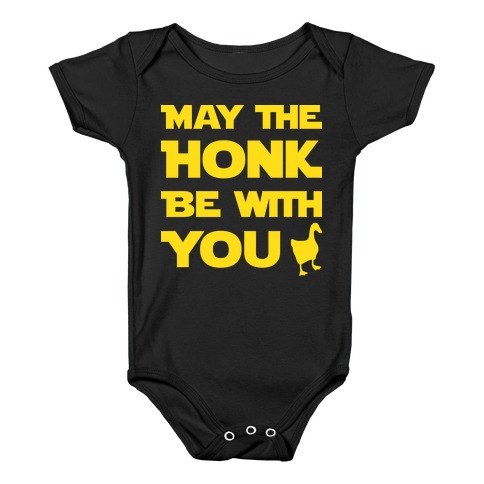 May The Honk Be With You Baby Onesy