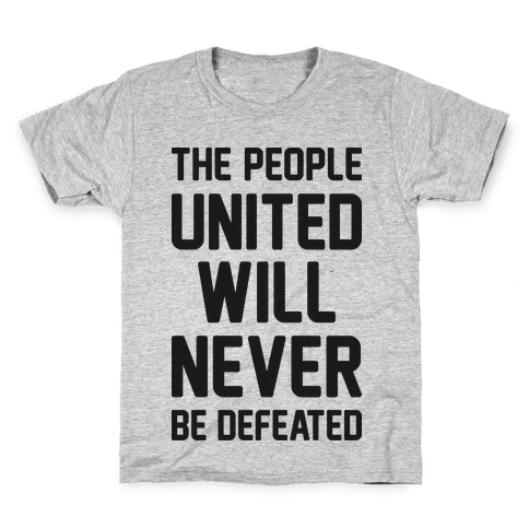 The People United Will Never Be Defeated Kids T-Shirt