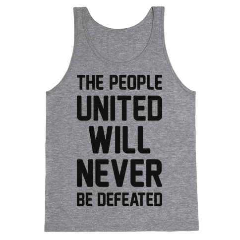 The People United Will Never Be Defeated Tank Top