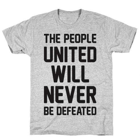 The People United Will Never Be Defeated Mens T-Shirt