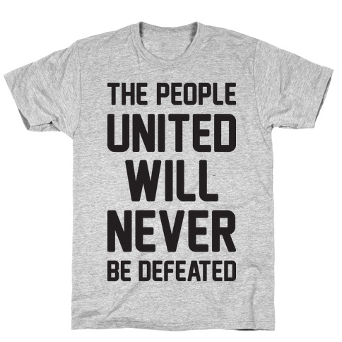 The People United Will Never Be Defeated T-Shirt