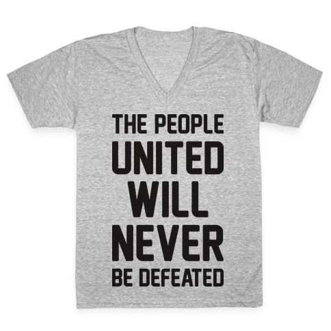 The People United Will Never Be Defeated V-Neck Tee Shirt