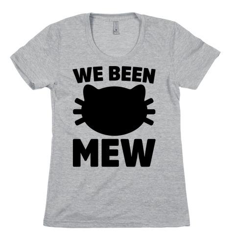 We Been Mew Parody Womens T-Shirt