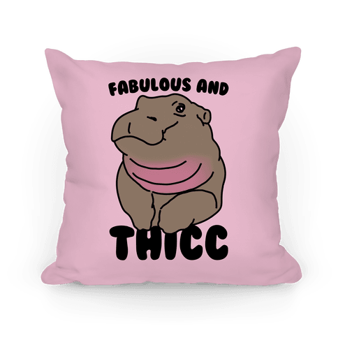 Fabulous and Thicc Pillow